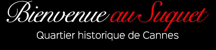 Bienvenue au Suquet Quartier historique de Cannes